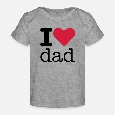 Dad I Love Dad - Baby Bio-T-Shirt