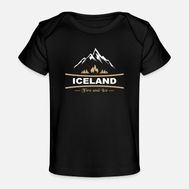 Fire And Ice Iceland - fire and ice - Organic Baby T-Shirt
