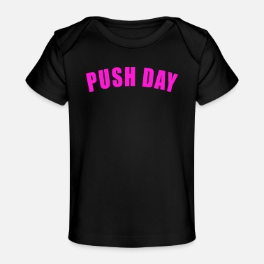 Squat PUSH DAY GIFT FITNESS GYM TRAINING PULL LEGS - T-shirt bio Bébé