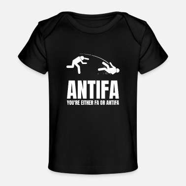 Antifa Antifa - You're Either Fa or Antifa - Organic Baby T-Shirt