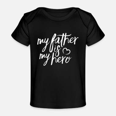 My My father is my hero - T-shirt bio Bébé