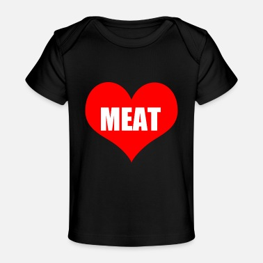 Meat meat - Organic Baby T-Shirt