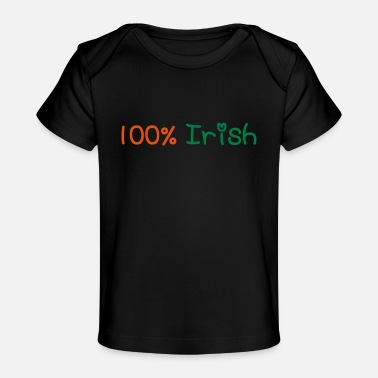 Most Bucket List Languages To Learn People To Meet And Fall In Love Countries To Visit And Travel To ♥ټ☘Kiss Me I'm 100% Irish-Irish Rule☘ټ♥ - Organic Baby T-Shirt