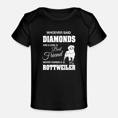 Owned Said Diamonds best Friend.Never owned a Rottweiler - T-shirt bio Bébé