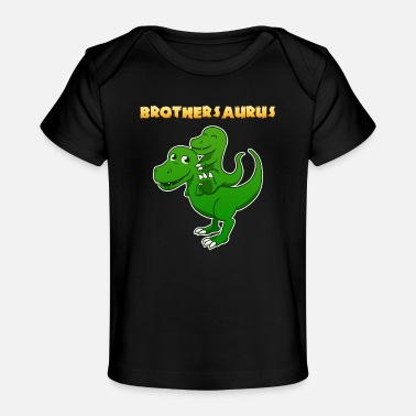 Brotherasurus Siblings brother Brothersaurus I gift - Organic Baby T-Shirt