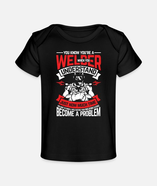 Masculinity Baby T-Shirts - You know that you are a welder - Organic Baby T-Shirt black