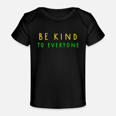 Kind BE KIND TO EVERYONE - T-shirt bio Bébé