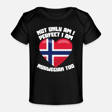 Norwegian Norwegian Perfect Norway Norwegian - Organic Baby T-Shirt