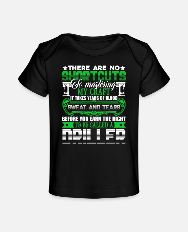Driller Baby T-Shirts - Driller To be caller a Driller - Organic Baby T-Shirt black