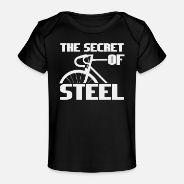 Steel The secret of steel - a bicycle made of steel - Organic Baby T-Shirt