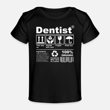 Description Dentist Product Description Tshirt - Organic Baby T-Shirt