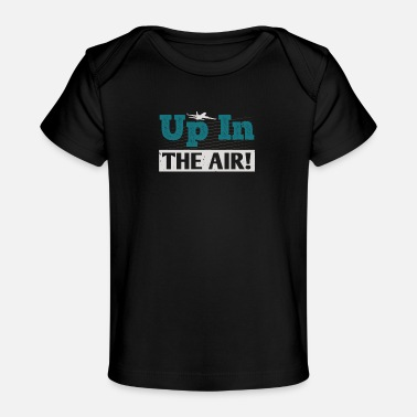 Robar Alto en el aire - passion aviation - Camiseta orgánica para bebé