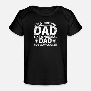 Crosshair I'm A Hunting Dad Papa Father's Day Gift Hunter - Organic Baby T-Shirt