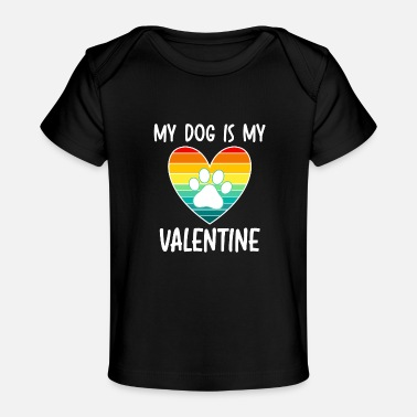 Giftig My Dog Is My Valentine - Baby Bio-T-Shirt