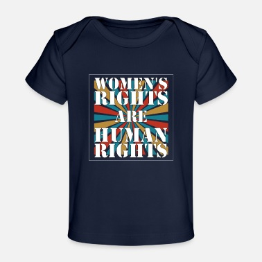 Human Rights Human Rights - Women's rights are human rights - Organic Baby T-Shirt