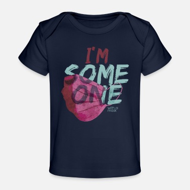 Someone with a mask - Organic Baby T-Shirt