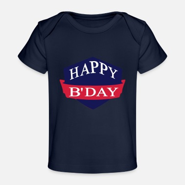 Happy Birthday happy birthday - T-shirt bio Bébé