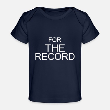 Record For the record - Organic Baby T-Shirt