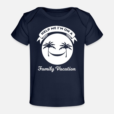 Vacation Family Vacation - Vacation - Vacation - Funny - Organic Baby T-Shirt
