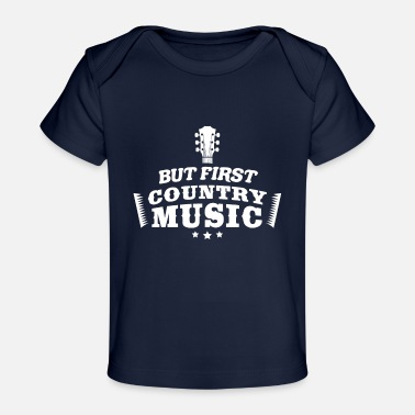 Performance Meme Music Design Quote But First Country Music - T-shirt bio Bébé