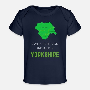 North Yorkshire Proud to be born and bred in Yorkshire - Organic Baby T-Shirt