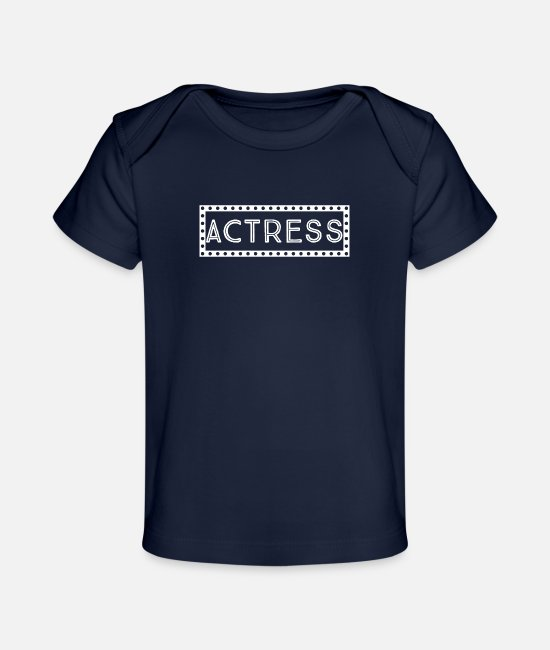 Play Baby T-Shirts - Actress - Acting Lover - Organic Baby T-Shirt dark navy