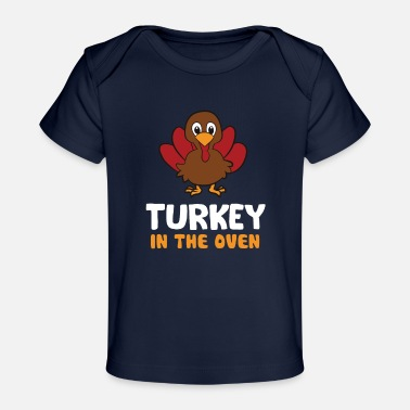 Belly Thanksgiving Turkey Pregnancy Turkey In The Oven - Organic Baby T-Shirt