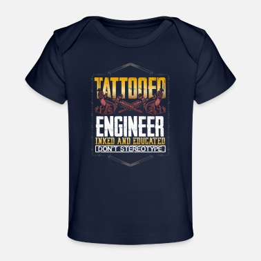 Tattoo Geschenken Engineer Gift Tattooed Engineer Geïnkt en - Baby bio-T-shirt