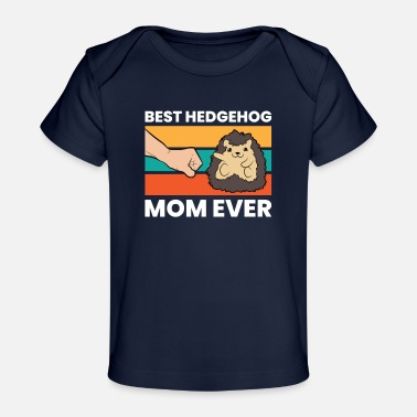 Rodent Best Hedgehog Mom Ever Love Hedgehogs - Organic Baby T-Shirt