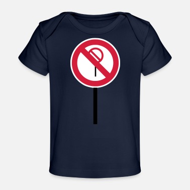Sign Prohibitions prohibited - Organic Baby T-Shirt