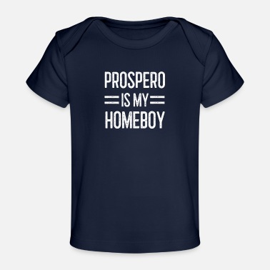 Tempest Prospero Is My Homeboy Shakespeare - Organic Baby T-Shirt