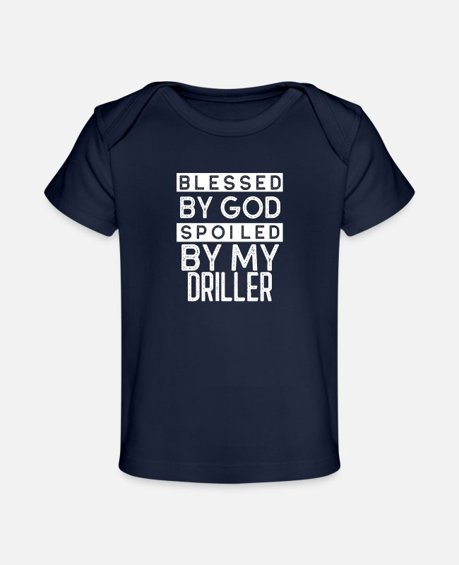 Occupation Baby T-Shirts - Blessed By God Spoiled By My Driller - Organic Baby T-Shirt dark navy
