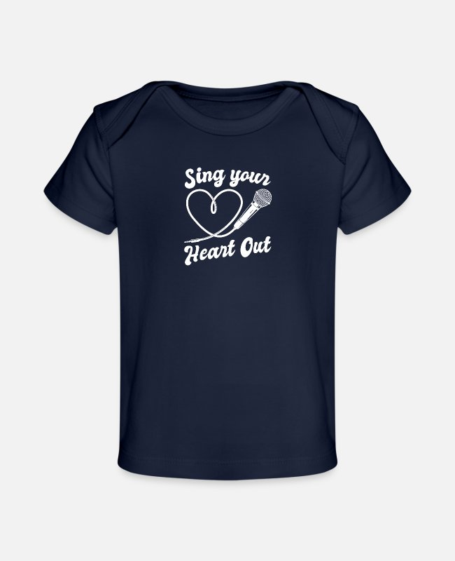 Singer Baby T-Shirts - Sing Your Heart Out I Microphone Singing Karaoke - Organic Baby T-Shirt dark navy