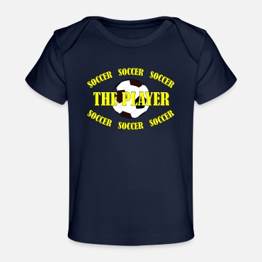 Soccer SOCCER - THE PLAYER - Baby Bio-T-Shirt