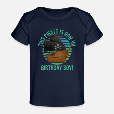 Rather This Pirate Is Now 10 Birthday Boy - Organic Baby T-Shirt