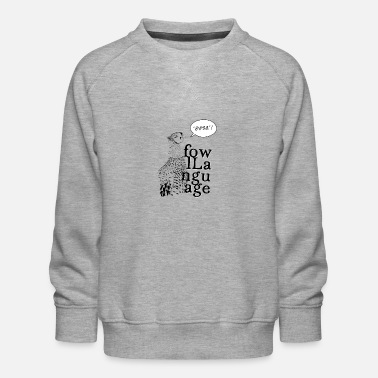 Rude Fowl Language VI - Kinderen premium sweater