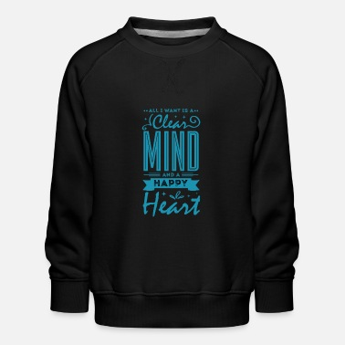 All Clear Clear Mind. Happy Heart. - Kinder Premium Pullover