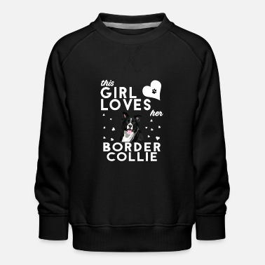 This Girl Loves Her Border Collie - Kids' Premium Sweatshirt