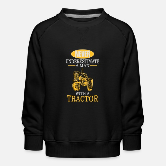 Tractor Hoodies & Sweatshirts - Never underestimate a man with a tractor! - Kids' Premium Sweatshirt black