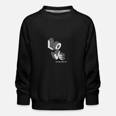 love will never die - Kinder Premium Pullover