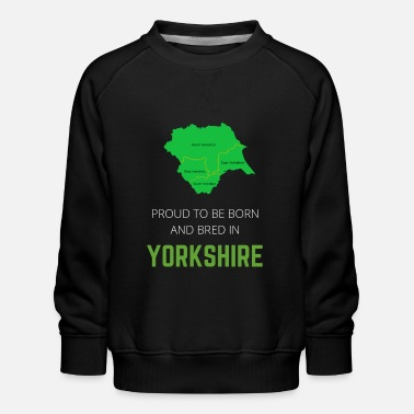 North Yorkshire Proud to be born and bred in Yorkshire - Kids' Premium Sweatshirt
