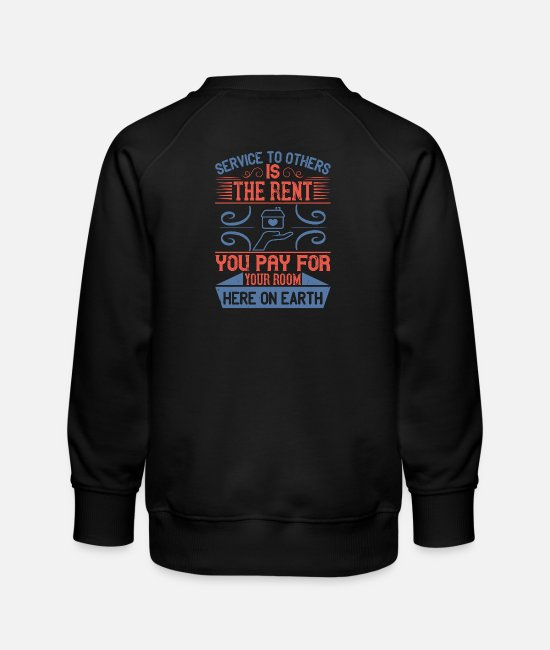 Fire Fighter Hoodies & Sweatshirts - Service to others is the rent you pay for your roo - Kids' Premium Sweatshirt black