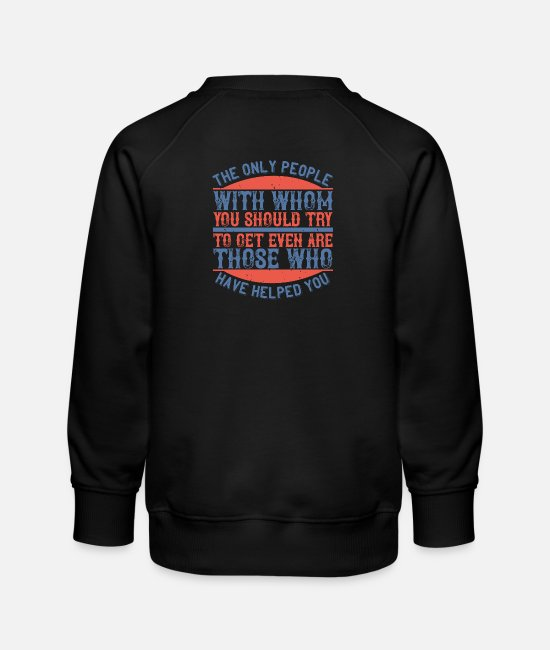 Fire Fighter Hoodies & Sweatshirts - The only people with whom you should try to get ev - Kids' Premium Sweatshirt black