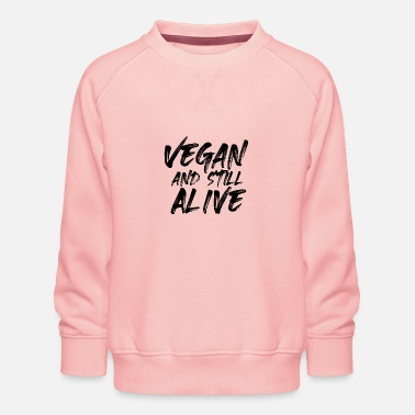 Corona Vegan and still alive - Kids' Premium Sweatshirt