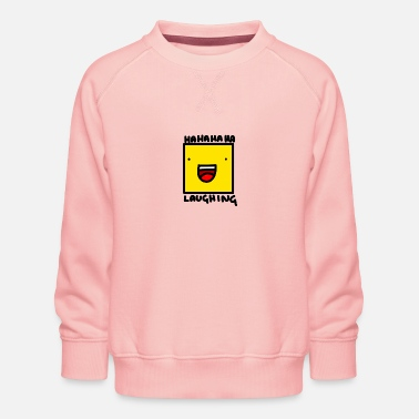 Laugh Laughing - Kids' Premium Sweatshirt
