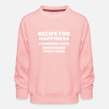 Good Ch Cranberry Vibes & Tunes Recipe for Happiness - Kids' Premium Sweatshirt