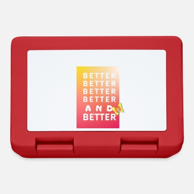 Bett BETTER BETTER BETTER BETTER AND BETTER - Brotdose