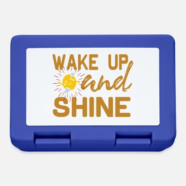 Wake Up WAKE UP and SHINE - wake up and light - Lunchbox