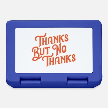 Thankful THANKS BUT NO THANKS - Lunchbox