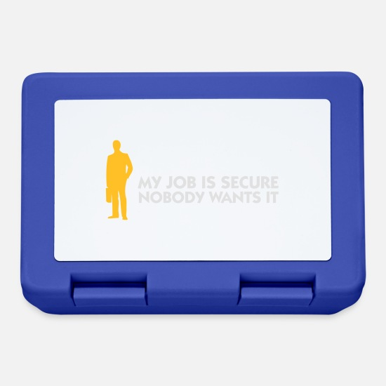 Income Lunchboxes - My Job Is Secure, Because No One Wants It! - Lunchbox royal blue